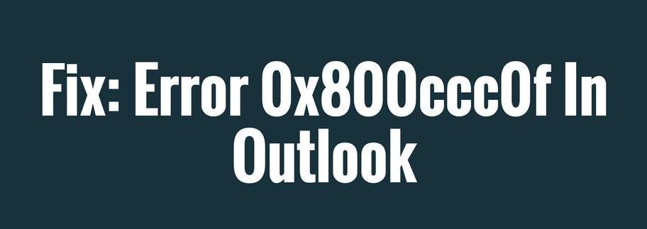 MS Outlook Error 0x800ccc0f – Send / Receive Error Fixed